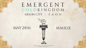 Emergent & Cold Kingdom Memorial Weekend Kick Off Party!